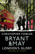 Bryant & May – London's Glory
